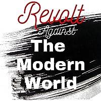 Revolt Against the Modern World