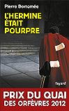 L'Hermine était pourpre : Prix du quai des Orfèvres 2012 (Policier)