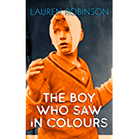 The Boy Who Saw In Colours (English Edition)