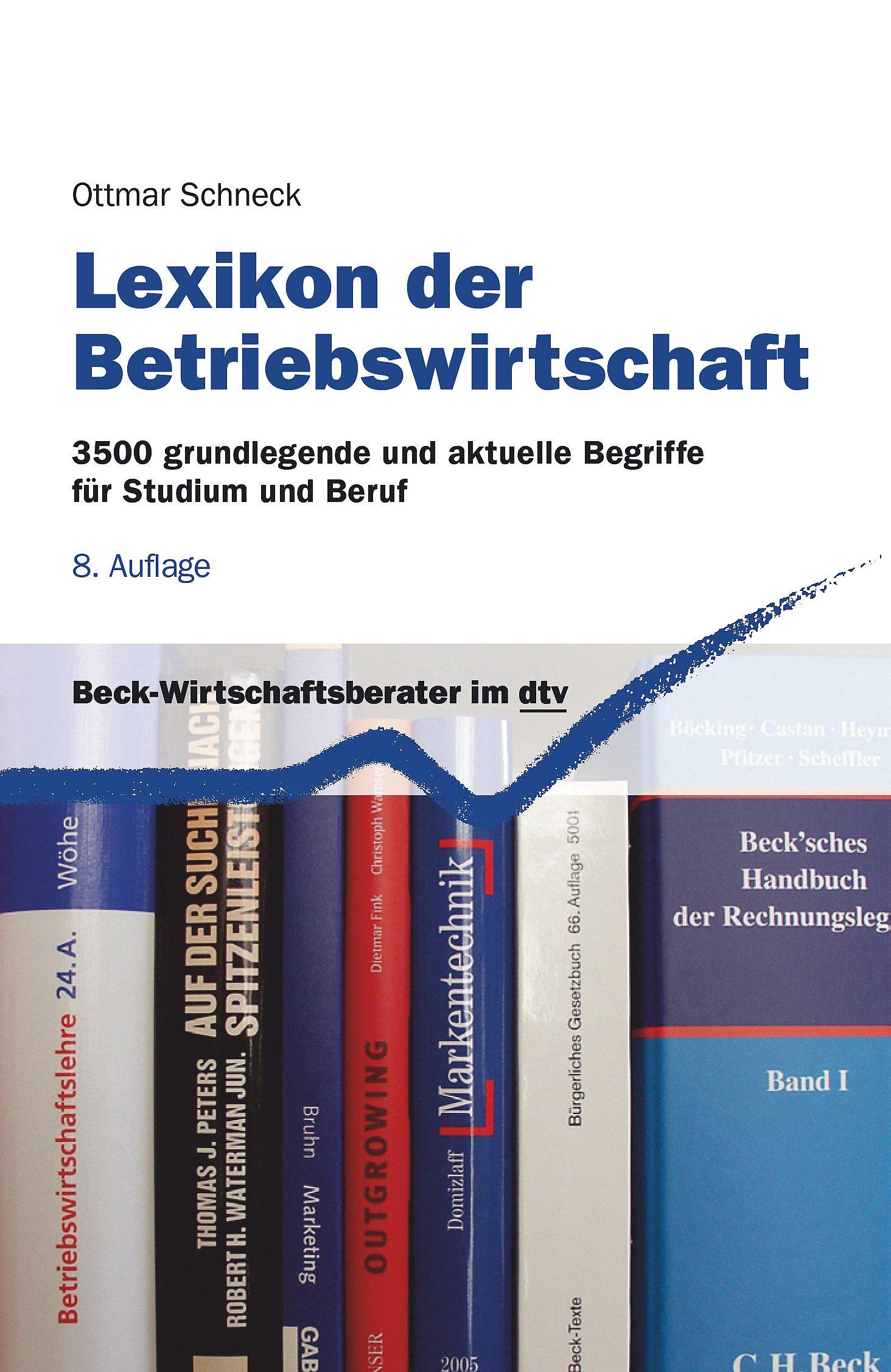 Lexikon der Betriebswirtschaft: 3500 grundlegende und aktuelle ...