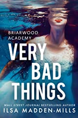 Very Bad Things ( Briarwood Academy Book 1) Kindle Edition