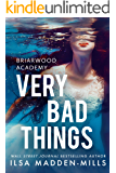 Very Bad Things (Briarwood Academy Book 1)