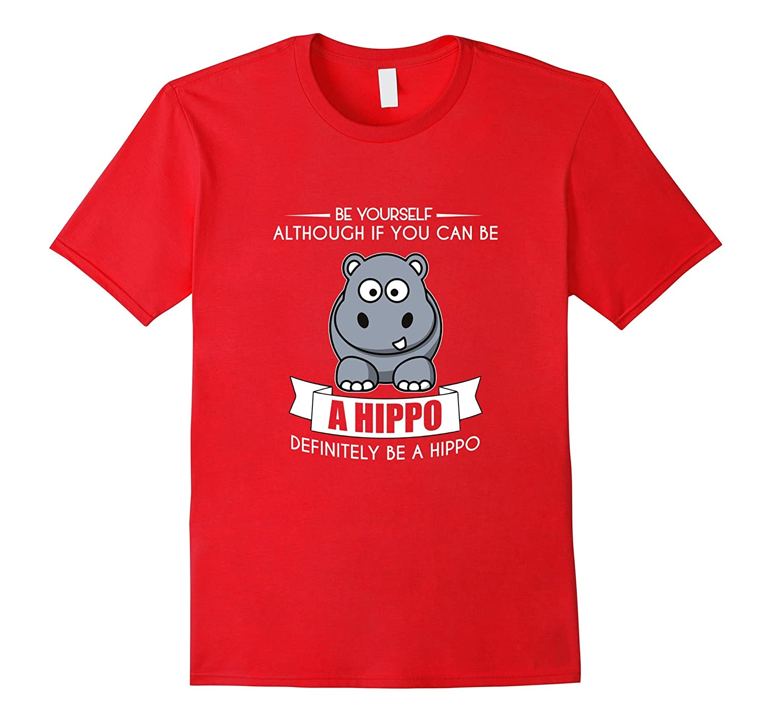 FUNNY BE YOURSELF HIPPO T-SHIRT Cute Farm Animal or Zoo Gift-RT