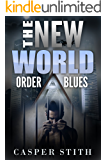 The New World Order Blues: Life Inside the New World Order