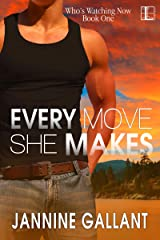 Every Move She Makes (Who's Watching Now Book 1) Kindle Edition