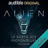Alien - La sortie des profondeurs. La série complète