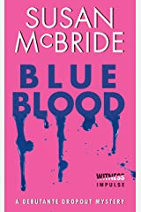 Blue Blood: A Debutante Dropout Mystery Kindle Edition