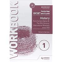Cambridge IGCSE and O Level History Workbook 1 - Core content Option B: The 20th century: International Relations since 1919 (Cambridge Igcse & O Level)