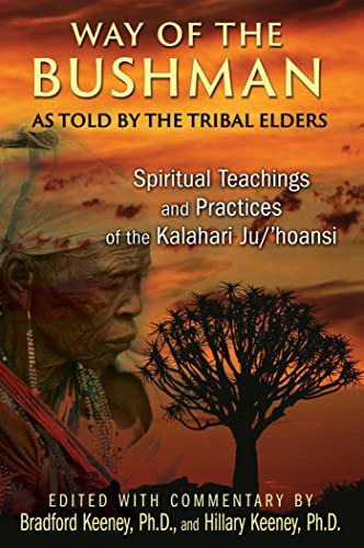 Way of the Bushman: Spiritual Teachings and Practices of the Kalahari Ju/�hoansi
