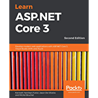 Learn ASP.NET Core 3: Develop modern web applications with ASP.NET Core 3, Visual Studio 2019, and Azure, 2nd Edition (English Edition)