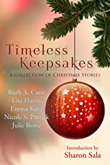 Timeless Keepsakes: A Collection of Christmas Stories (Timeless Tales Book 1) Kindle Edition