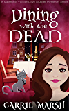 Dining With The Dead (A Millerfield Village Cozy Murder Mysteries Series 1)