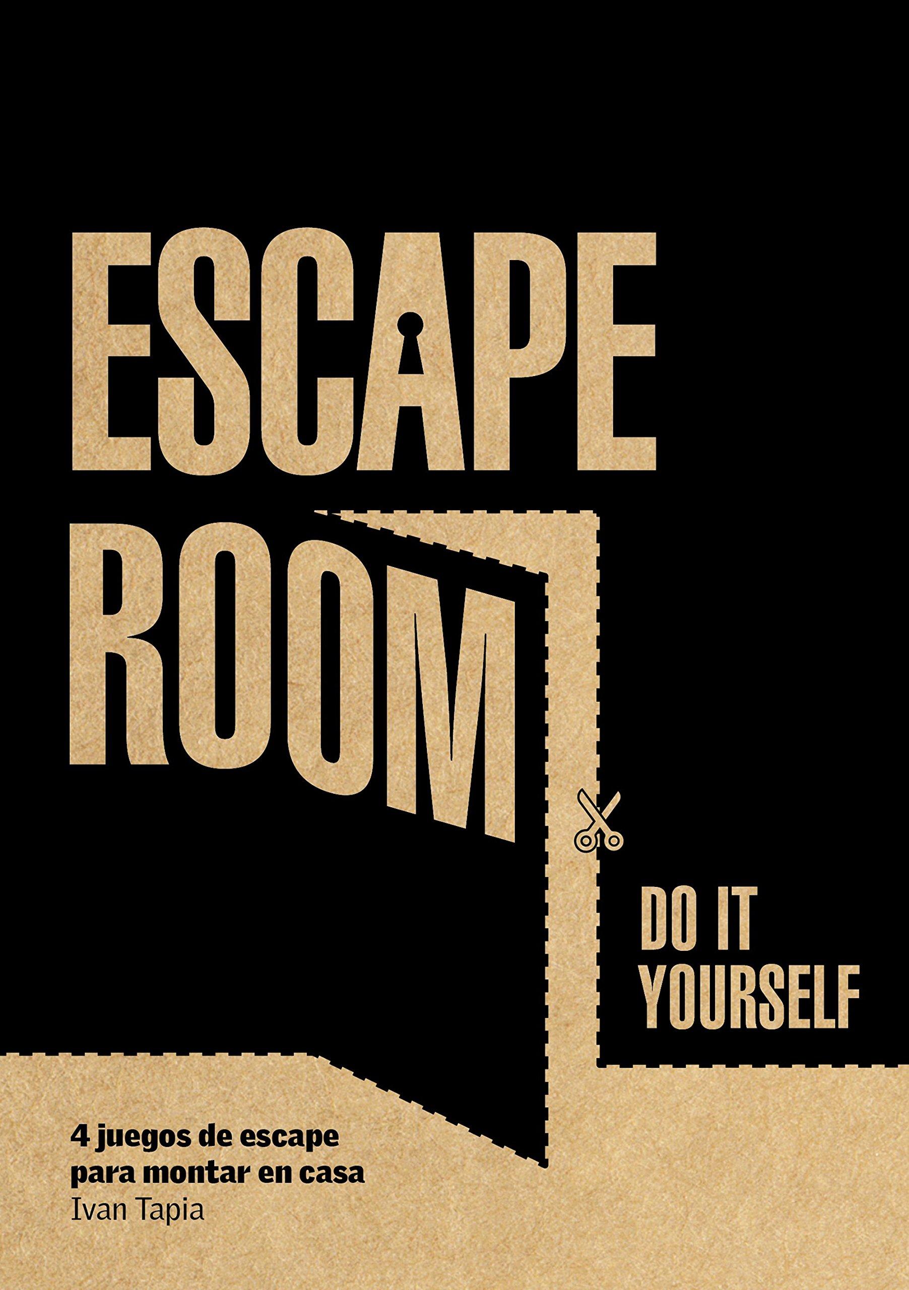 Escape room. Do it yourself: 4 juegos de escape para montar en ...
