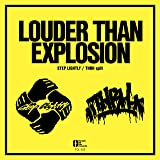 LOUDER THAN EXPLOSION