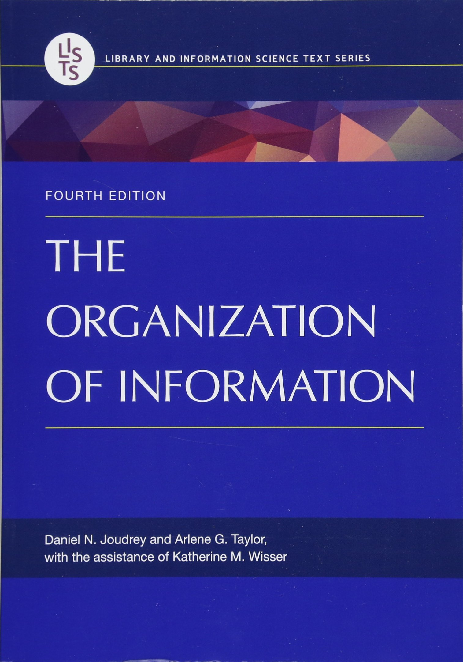 The Organization of Information, 4th Edition (Library and Information Science) by Libraries Unlimited