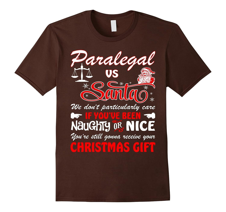 Paralegal Vs Santa Gonna Receive Christmas Gift Ugly TShirt-Art