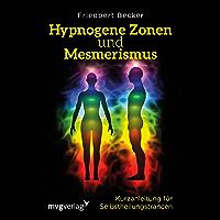 Hypnogene Zonen und Mesmerismus: Kurzanleitung für Selbstheilungstrancen (German Edition)