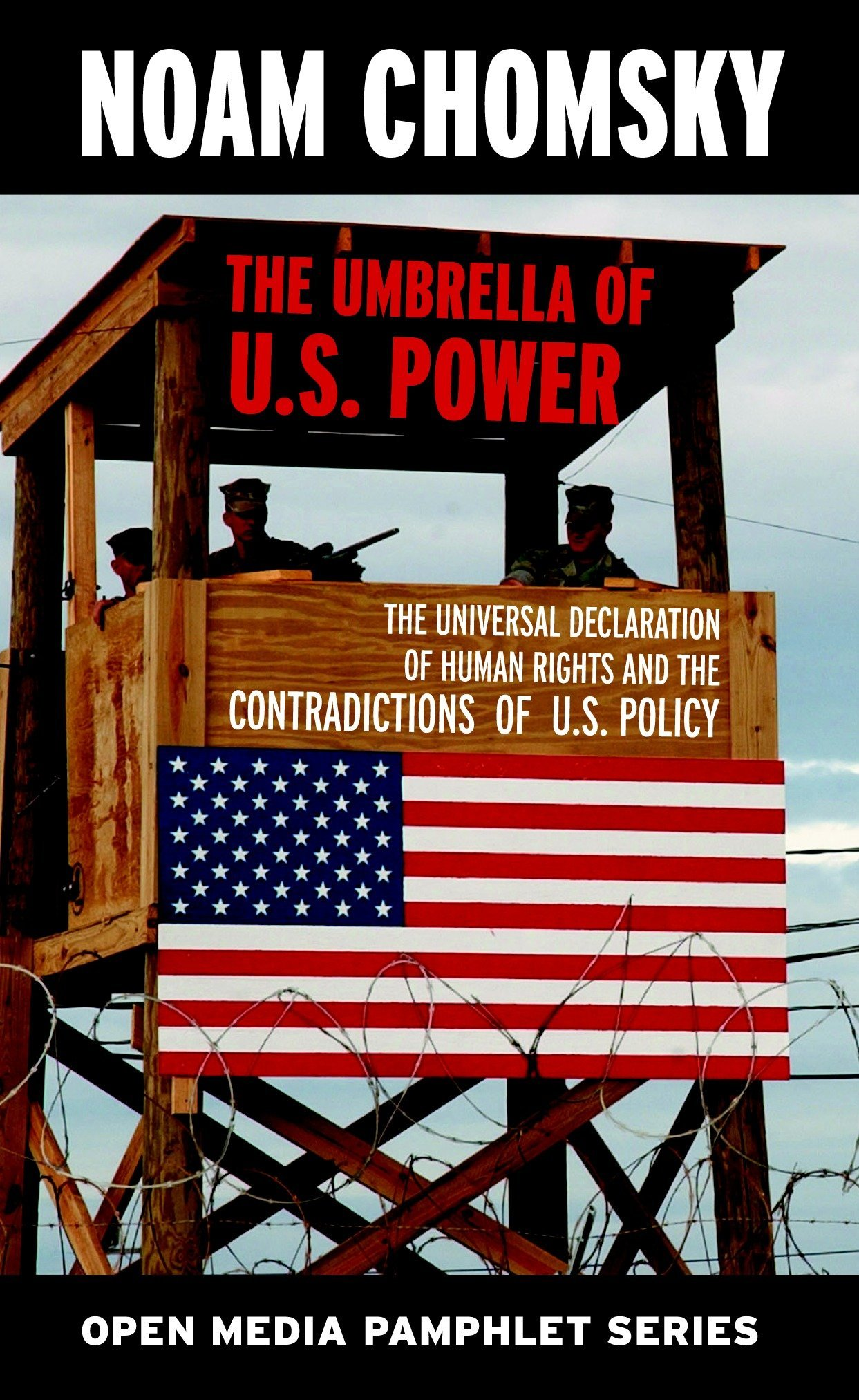 the umbrella of u s power the universal declaration of human rights and the contradictions of u s policy