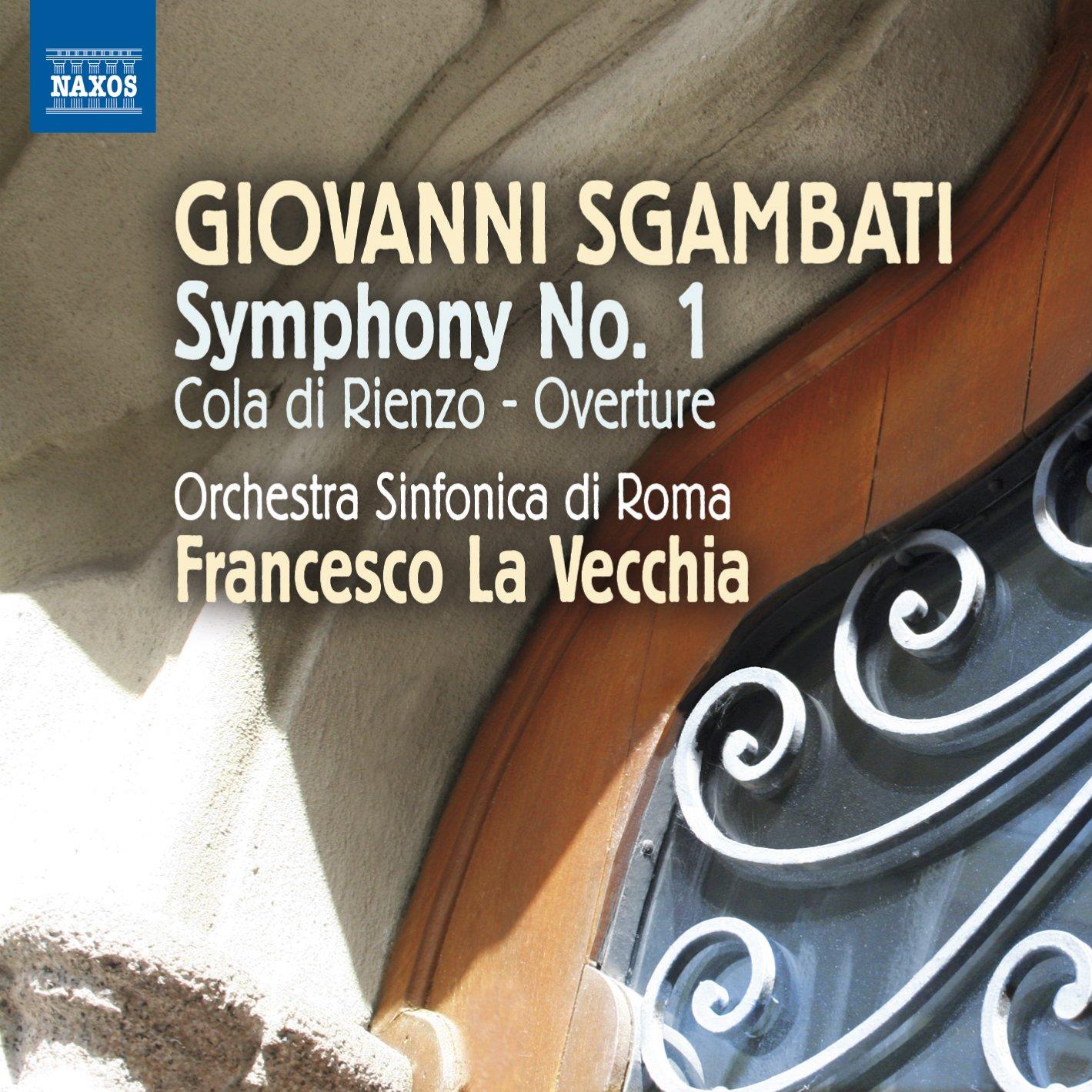 Sgambati: Symphony No. 1 (Cola Di Rienzo Overture) (Francesco La ...