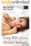 Young Wife Gets a Sensual Massage (First Cuckolding Book 2)
