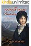 The Journey Home To Pemberley: A Pride and Prejudice Variation