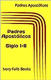 Padres Apostólicos Siglo I-II