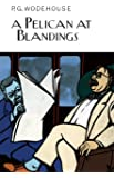 A Pelican at Blandings (Everyman's Library P G WODEHOUSE)