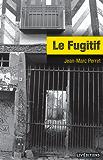 Le Fugitif: Un roman d'aventures régional (French Edition)