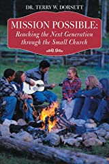 Mission Possible: Reaching the Next Generation Through the Small Church Paperback