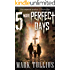 5 More Perfect Days: Five Dystopian Stories (25 Perfect Days)