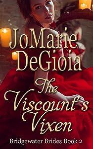 The Viscount's Vixen: Bridgewater Brides Series Book 2