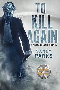To Kill Again: Infinity Solution Novel