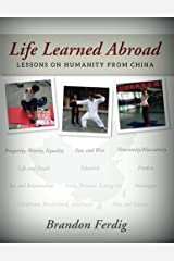 Life Learned Abroad: Lessons on Humanity from China Kindle Edition
