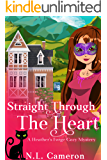 Straight Through the Heart: A Heather's Forge Cozy Mystery, Book 3
