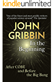 In the Beginning: The Birth of the Living Universe