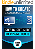 Passive Income: How to Create a Profitable Digital Product