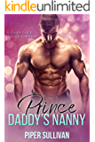 Prince Daddy's Nanny: A Single Dad & A Virgin Romance