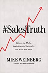 Sales Truth: Debunk the Myths. Apply Powerful Principles. Win More New Sales. Hardcover
