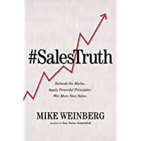 Sales Truth: Debunk the Myths. Apply Powerful Principles. Win More New Sales. (English Edition)