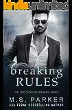 Breaking Rules (The Scottish Billionaire Book 2)