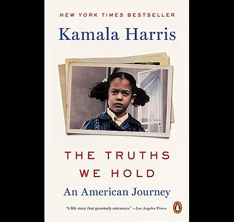 The Truths We Hold An American Journey Kindle Edition By Harris Kamala D Politics Social Sciences Kindle Ebooks Amazon Com