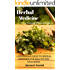 Herbal Medicine: A BEGINNERS GUIDE TO HERBAL REMEDIES FOR HEALTH AND WELLBEING (ALTERNATIVE MEDICINE, NATURAL MEDICINE, MEDICINAL HERBS) (HERBAL REMEDIES ... MENTAL AND EMOTIONAL WELL-BEING Book 2)
