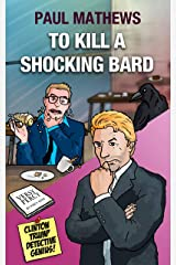 To Kill A Shocking Bard: A Comedy Mystery in 40 Verses (Clinton Trump Detective Genius Book 3) Kindle Edition