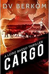 Cargo: A Leine Basso Thriller Kindle Edition