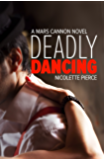 Deadly Dancing (Mars Cannon Book 1)