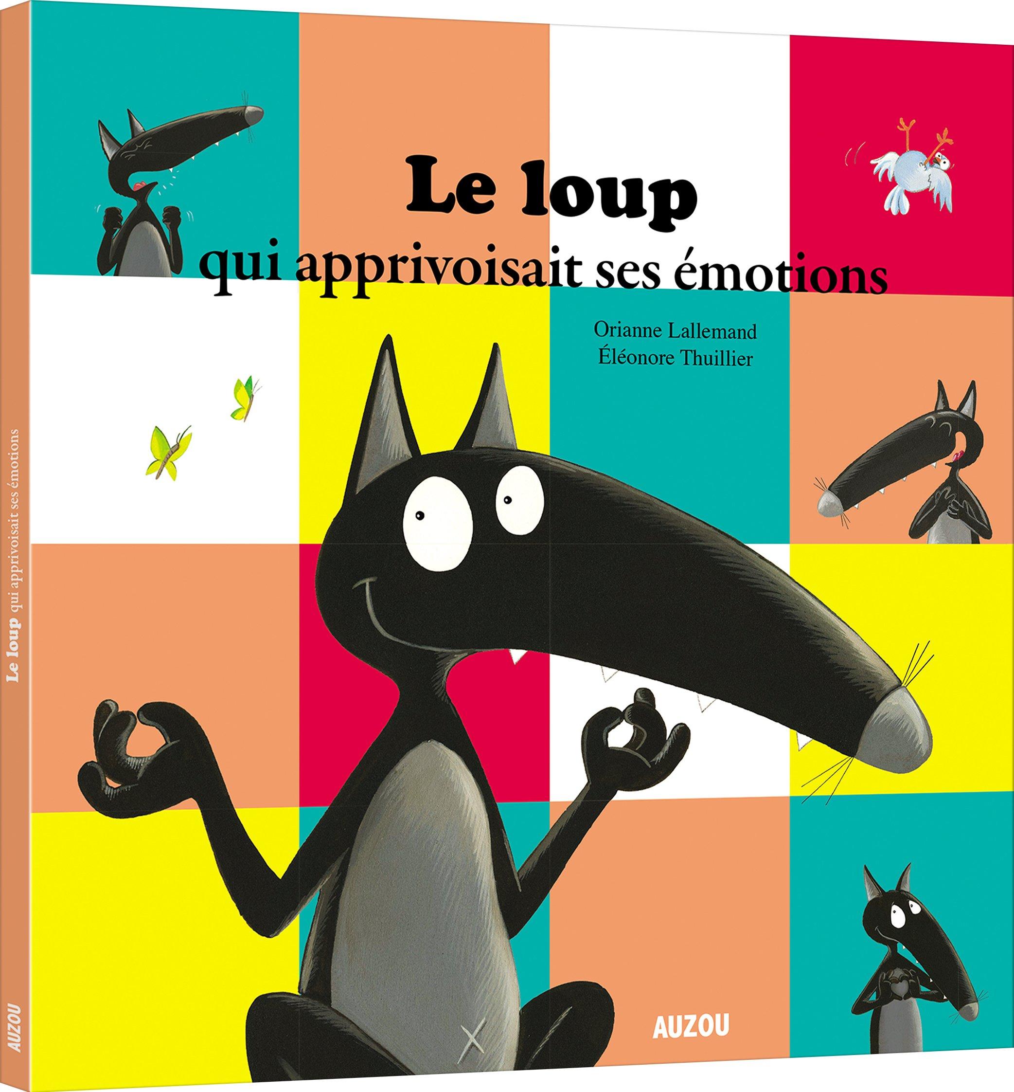 Le Loup qui apprivoisait ses émotions (petit format) Album – 29 mars 2018 Orianne Lallemand Eleonore Thuillier AUZOU EDITIONS 2733855913