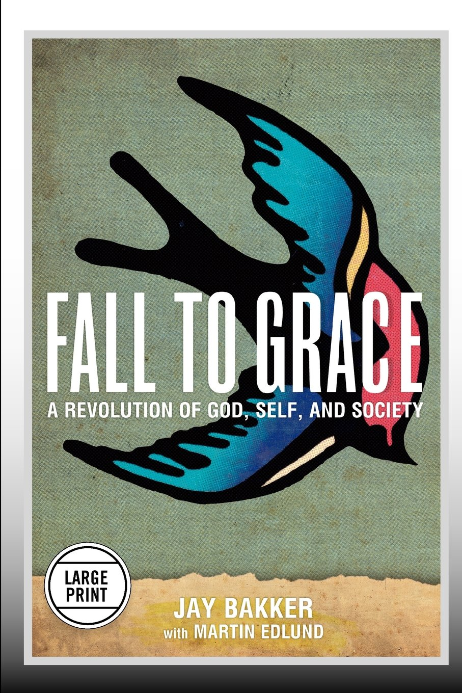 Read Online Fall to Grace: A Revolution of God, Self & Society (Large Print Edition) ebook