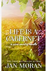 Life is a Cabernet: A Wine Country Novella Kindle Edition