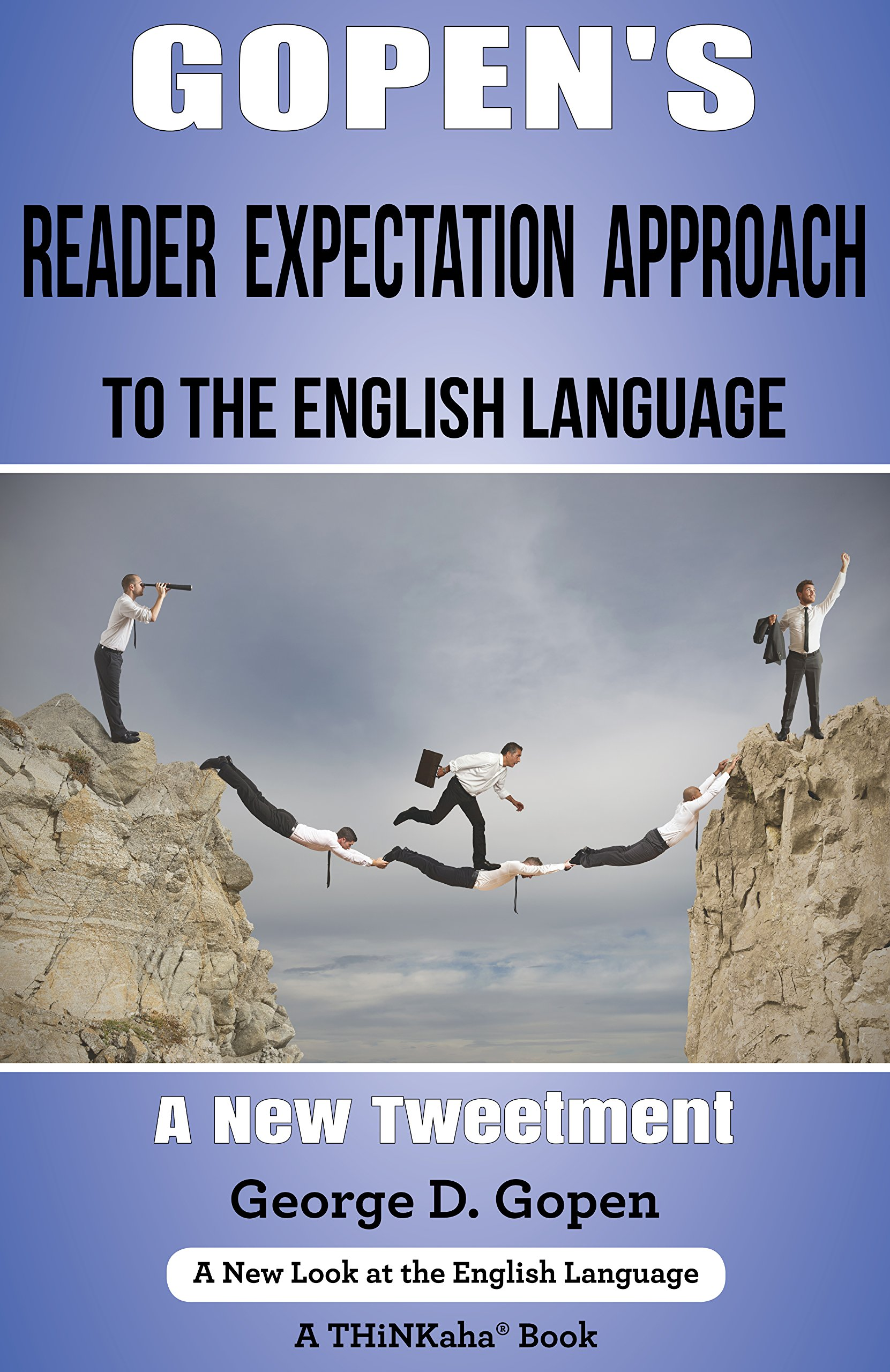 Gopen's Reader Expectation Approach to the English Language: A New Tweetment (English Edition)
