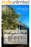 Wellington Belle (Wellington Cross Series Book 4)